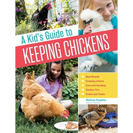 A Kid's Guild to Keeping Chickens